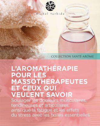 L'aromathérapie pour les massothérapeutes et ceux qui veulent savoir - Pranarom Hules Essentielles
