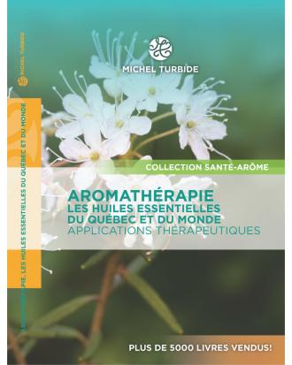 L'aromathérapie. Huiles essentielles du Québec et du monde - Pranarom Hules Essentielles