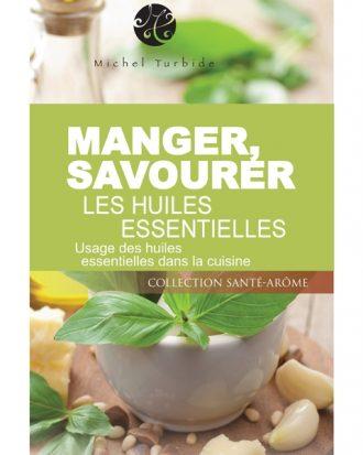Manger, savourer les huiles essentielles - Pranarom Hules Essentielles
